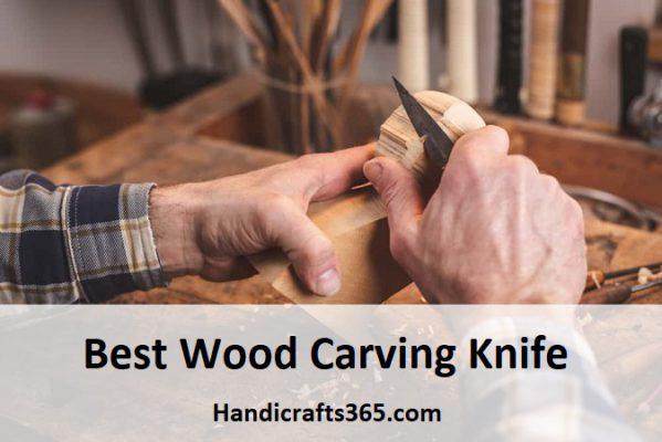 Best Wood Carving Knife - handicrafts365.com