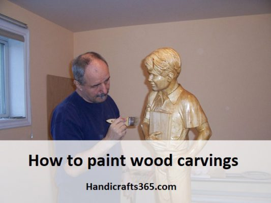 How to paint wood carvings - Handicrafts365.com